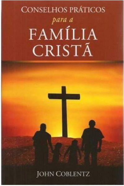 Conselhos Práticos para a Família Cristã