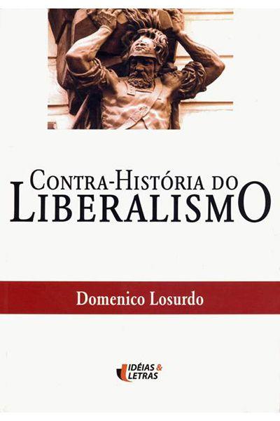 Contra-História do Liberalismo - 2ª Edição