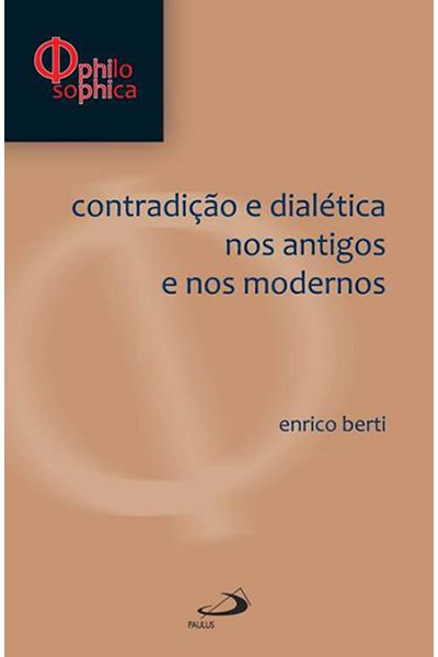 Contradição e Dialética nos Antigos e nos Modernos