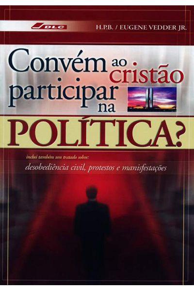 Convém ao Cristão Participar na Política?
