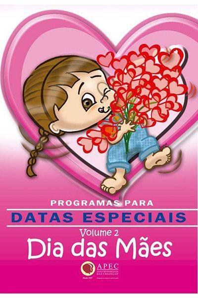 Datas Especiais Vol. 2 - Dia das Mães