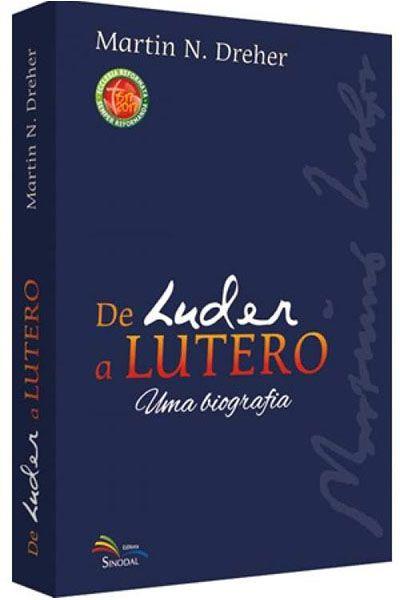 De Luder a Lutero: Uma Biografia