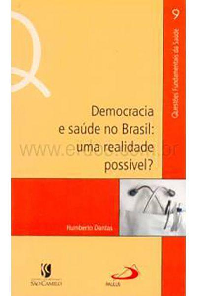 Democracia e Saúde no Brasil: uma Realidade Possível?