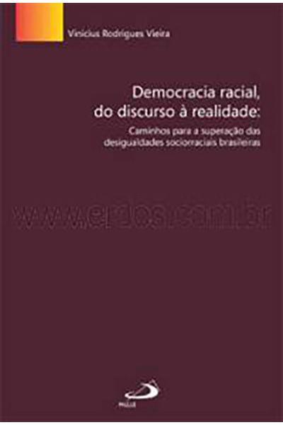Democracia Racial, do Discurso à Realidade