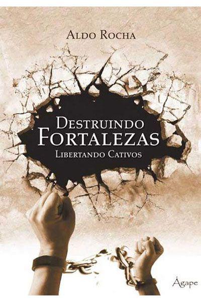 Destruindo Fortalezas, Libertando Cativos