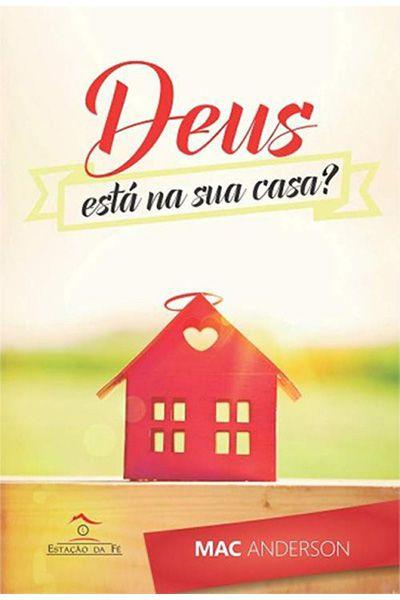 Deus Está na sua Casa?
