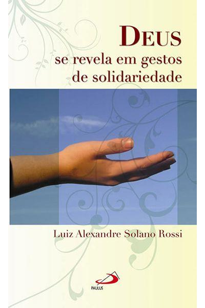 Deus se revela em gestos de solidariedade