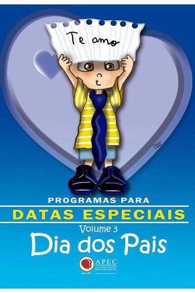 Dias Especiais Vol. 3 - Dia Dos Pais