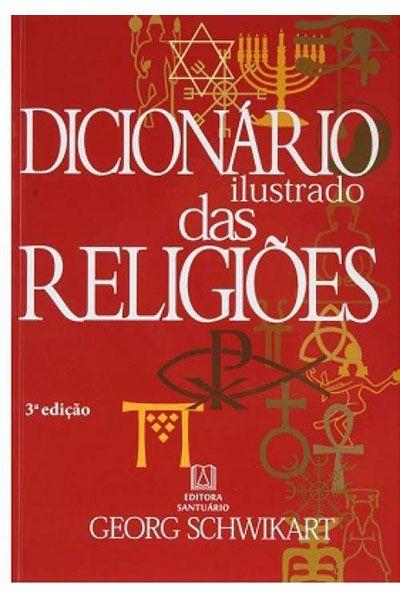 Dicionário Ilustrado das Religiões - 3ª Edição