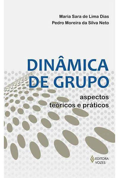 Dinâmica de Grupo: Aspectos Teóricos e Práticos