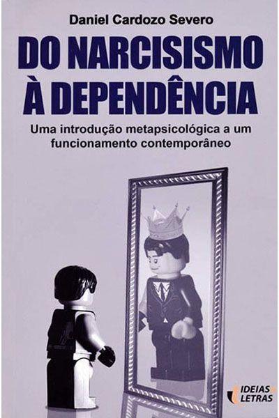 Do Narcisismo à Dependência