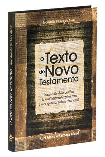 EA983TNT - O Texto do Novo Testamento - Introdução às Edições Científicas do Novo Testamento Grego