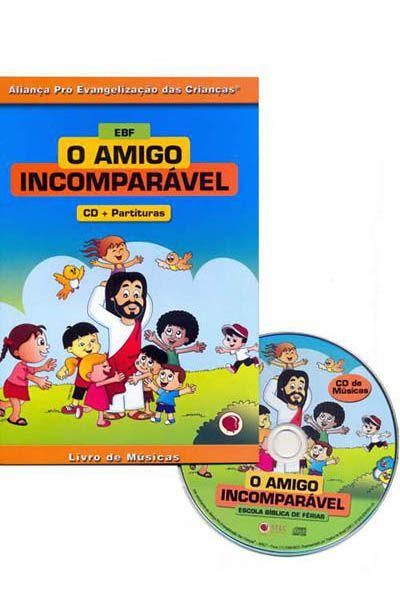 EBF - O Amigo Incomparável - CD mais Partituras