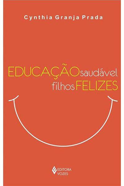 Educação Saudável, Filhos Felizes