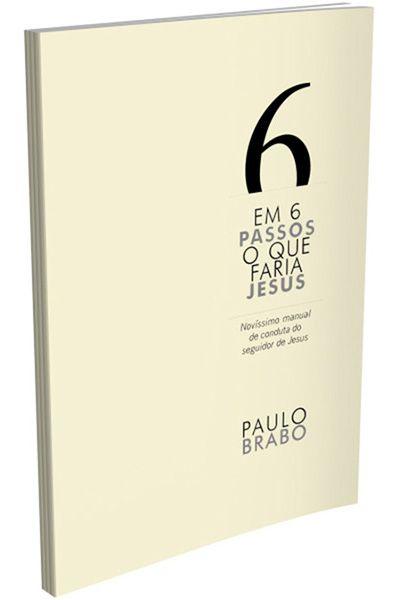 Em 6 Passos o Que Faria Jesus