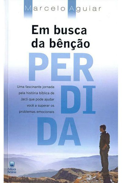 Em Busca da Bênção Perdida - Editora Bêtania