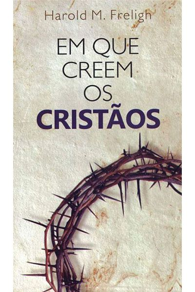 Em que Creem os Cristãos