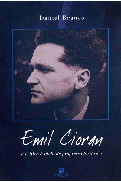 Emil Cioran a Crítica à Ideia de Progresso Histórico