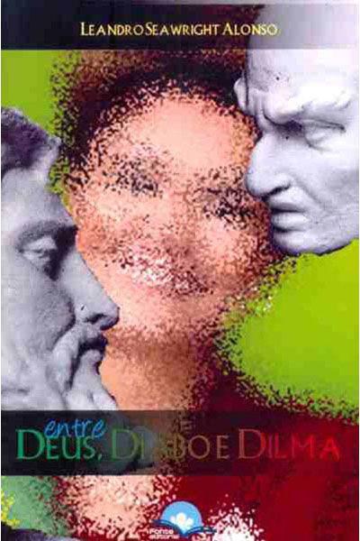 Entre Deus, Diabo e Dilma