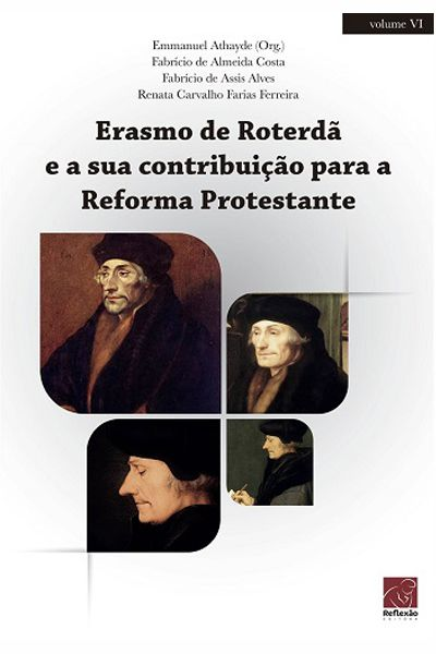 Erasmo de Roterdã e a Sua Contribuição Para a Reforma Protestante