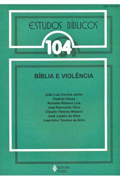 Estudos Bíblicos Vozes - Vol. 104 - Bíblia e Violência