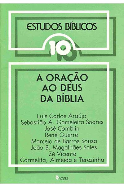 Estudos Bíblicos Vozes - Vol. 10 - A Oração ao Deus da Bíblia
