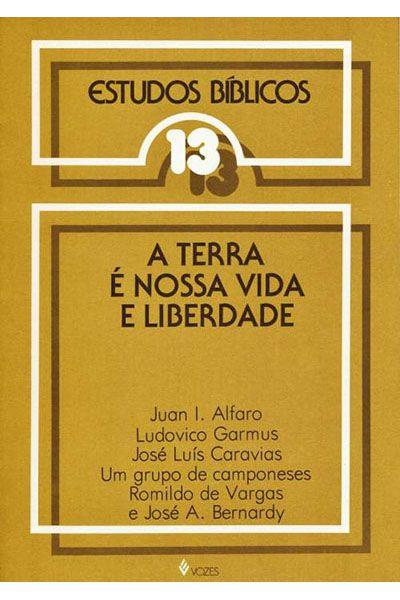 Estudos Bíblicos Vozes - Vol. 13 - A Terra é Nossa Vida e Liberdade