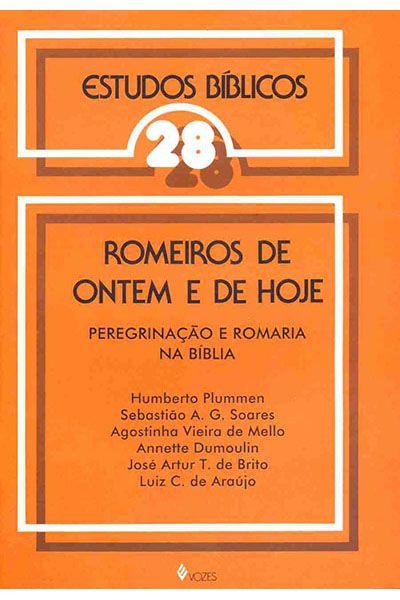 Estudos Bíblicos Vozes - Vol. 28 - Romeiros de Ontem e de Hoje