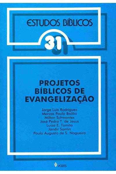 Estudos Bíblicos Vozes - Vol. 31 -Projetos Bíblicos de Evangelização
