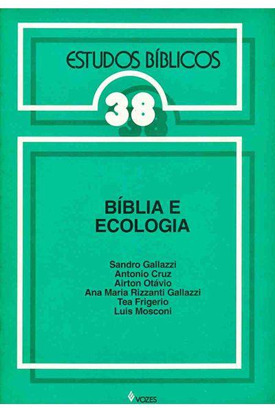 Estudos Bíblicos Vozes - Vol. 38 - Bíblia e Ecologia