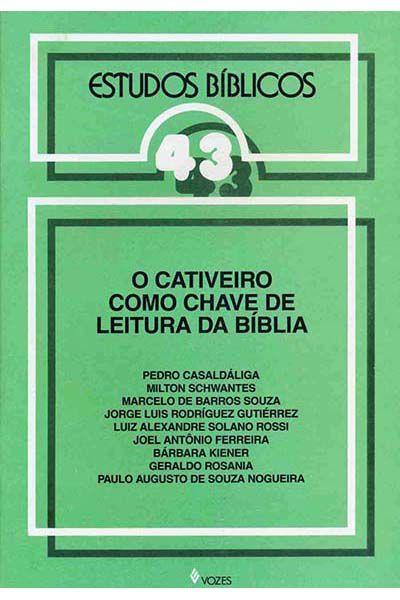 Estudos Bíblicos Vozes - Vol. 43 - O Cativeiro Como Chave de Leitura Bíblica