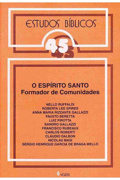 Estudos Bíblicos Vozes - Vol. 45 - O Espírito Santo Formador de Comunidades