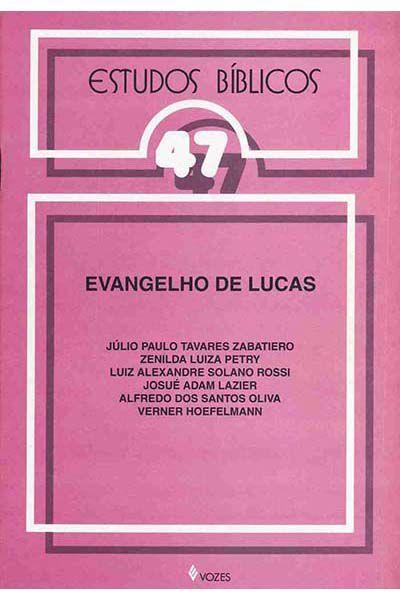 Estudos Bíblicos Vozes - Vol. 47 - Evangelho de Lucas