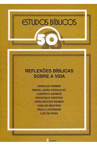 Estudos Bíblicos Vozes - Vol. 50 - Reflexões Bíblicas Sobre a Vida