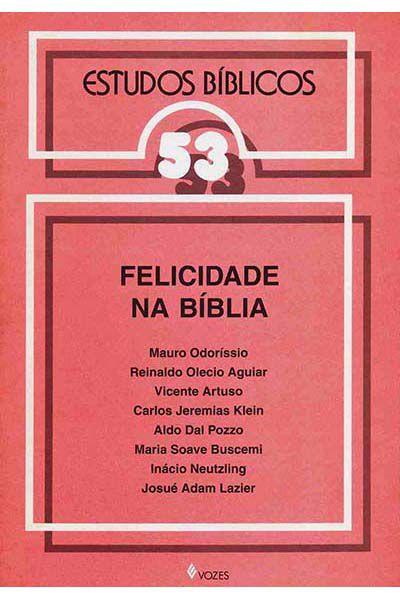 Estudos Bíblicos Vozes - Vol. 53 - Felicidade na Bíblia