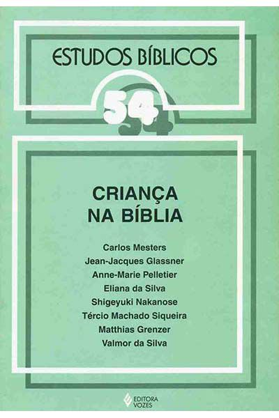 Estudos Bíblicos Vozes - Vol. 54 - Criança na Bíblia