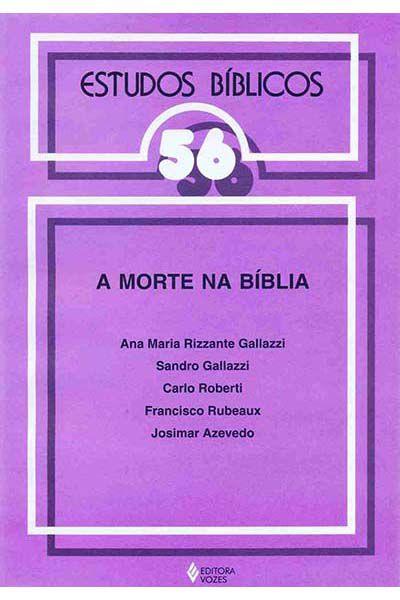 Estudos Bíblicos Vozes - Vol. 56 - A Morte na Bíblia