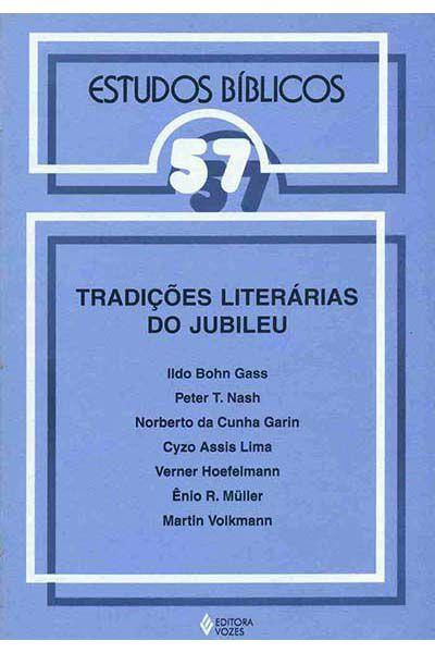 Estudos Bíblicos Vozes - Vol. 57 - Tradições Literárias do Jubileu