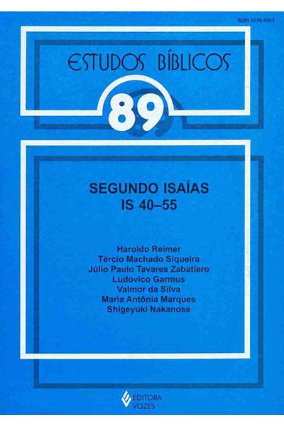 Estudos Bíblicos Vozes - Vol. 89 - Segundo Isaías IS 40 - 55