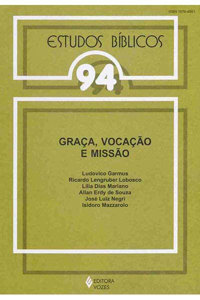 Estudos Bíblicos Vozes - Vol. 94 -  Graça, Vocação e Missão