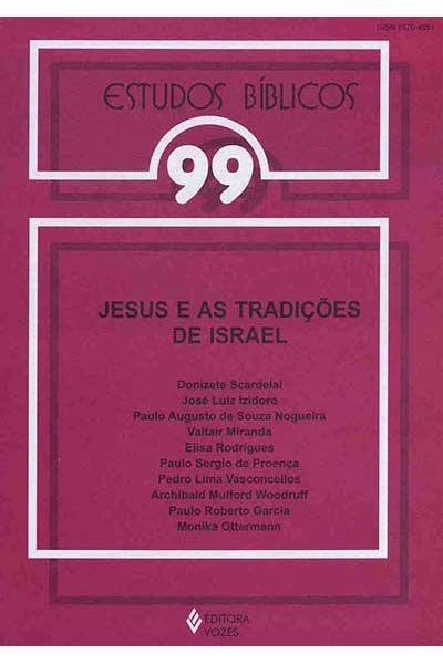 Estudos Bíblicos Vozes - Vol. 99 - Jesus e as Tradições de Israel