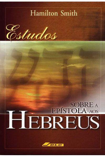 Estudos Sobre a Epístola aos Hebreus