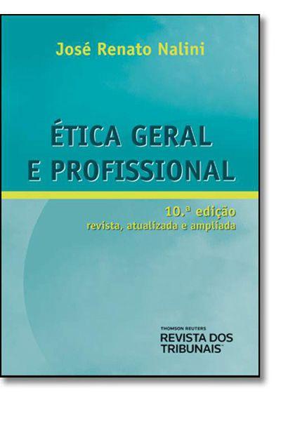 Ética Geral e Profissional - 10ª Ed. 2013