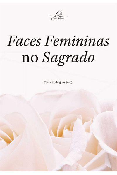 Faces Femininas no Sagrado