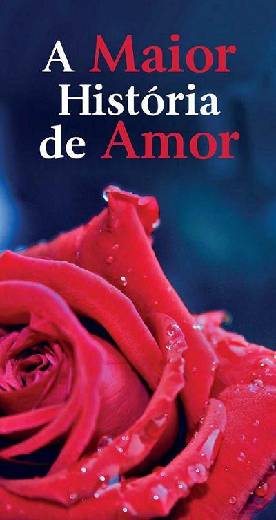 Folheto A Maior História de Amor (Pacote com 100)
