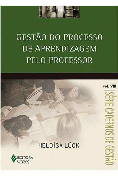 Gestão Do Processo De Aprendizagem Pelo Professor - Vol VIII
