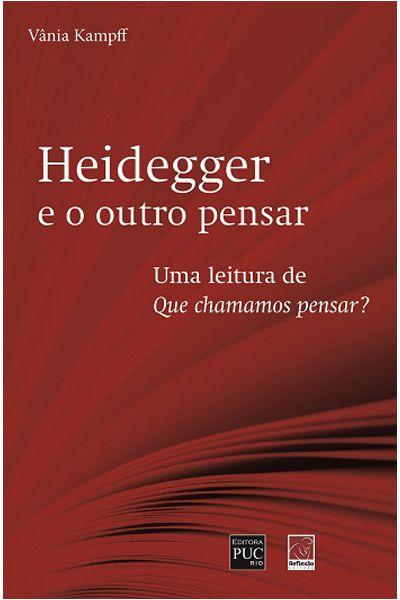 Heidegger e o Outro Pensar