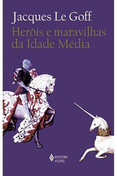 Heróis e Maravilhas da Idade Média