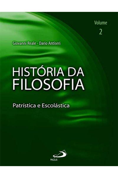 História da Filosofia - Volume II - Patrística e Escolástica