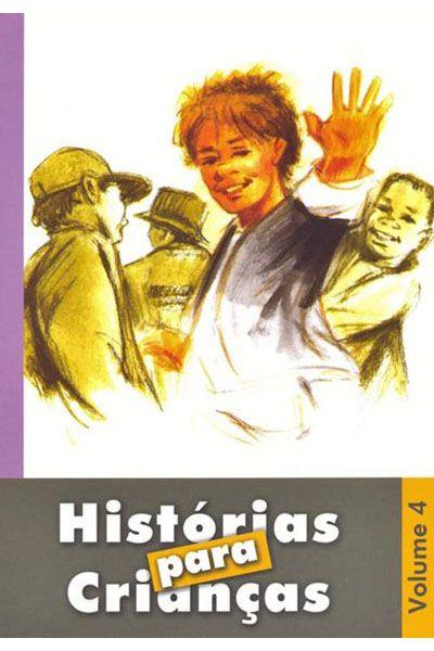 Histórias Para Crianças - Volume 4